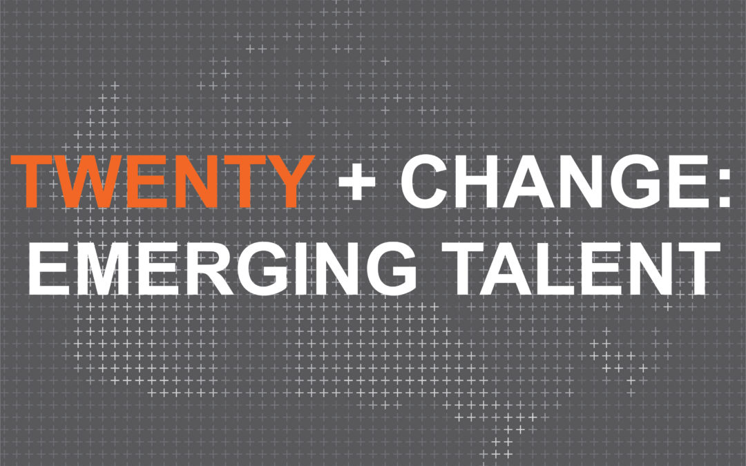 Twenty + Change: Emerging Talent. Open Call for Submissions